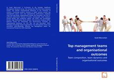 Bookcover of Top management teams and organisational outcomes