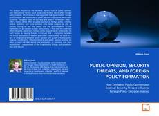 Bookcover of PUBLIC OPINION, SECURITY THREATS, AND FOREIGN POLICY FORMATION