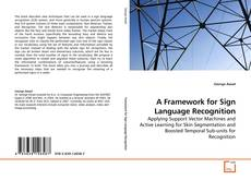 Bookcover of A Framework for Sign Language Recognition