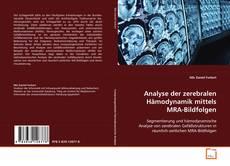 Couverture de Analyse der zerebralen Hämodynamik mittels MRA-Bildfolgen