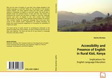 Bookcover of Accessibility and Presence of English in Rural Kisii, Kenya