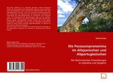 Bookcover of Die Possessivpronomina im Altspanischen und Altportugiesischen