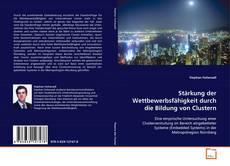 Buchcover von Stärkung der Wettbewerbsfähigkeit durch die Bildung von Clustern