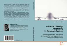 Bookcover of Valuation of Design Adaptability in Aerospace Systems