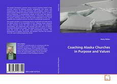 Couverture de Coaching Alaska Churches in Purpose and Values