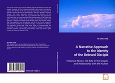 Bookcover of A Narrative Approach to the Identity of the Beloved Disciple