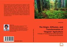 """The Origin, Diffusion, and Transformation of """"Organic"""" Agriculture的封面"""