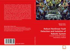Robust Nonlinear Fault Detection and Isolation of Robotic System kitap kapağı