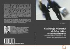 Bookcover of Nachhaltige Architektur als Erfolgsfaktor von Einkaufszentren