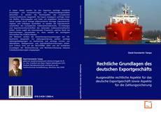 Bookcover of Rechtliche Grundlagen des deutschen Exportgeschäfts