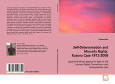 Bookcover of Self-Determination and Minority Rights. Kosovo Case 1912-2008