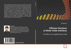 Bookcover of Diffusion Reactions at Metal–Oxide Interfaces