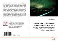 A POLITICAL ECONOMY OF RUSSIAN FOREIGN POLICY的封面