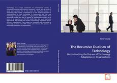 Bookcover of The Recursive Dualism of Technology
