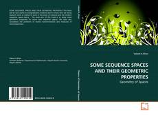 Bookcover of SOME SEQUENCE SPACES AND THEIR GEOMETRIC PROPERTIES