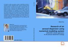 Bookcover of Research of air aerosol dispersion using numerical modeling system