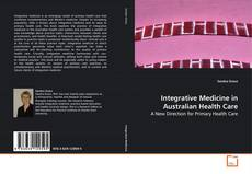 Bookcover of Integrative Medicine in Australian Health Care