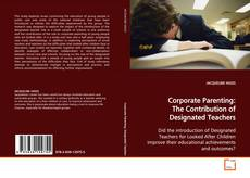 Copertina di Corporate Parenting: The Contribution of Designated Teachers