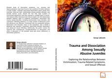 Copertina di Trauma and Dissociation Among Sexually Abusive Juveniles