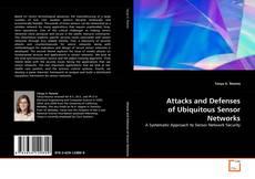 Couverture de Attacks and Defenses of Ubiquitous Sensor Networks