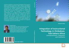 Integration of Instructional Technology in Zimbabwe, Sub-Sahara Africa的封面
