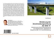 Bookcover of Minderung der Zerschneidungswirkung der BAB 14