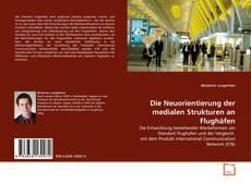 Buchcover von Die Neuorientierung der medialen Strukturen an Flughäfen