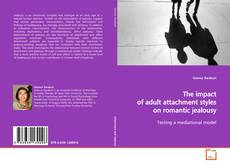 Buchcover von The impact of adult attachment styles on romantic jealousy