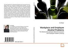 Portada del libro de Workplace and Employee Alcohol Problems