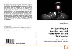 Capa do livro de Die Wirkung von Regulierungs- und Kartellrecht auf die Strompreise