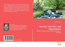 Bookcover of Identity, Infertility, and Volunteerism