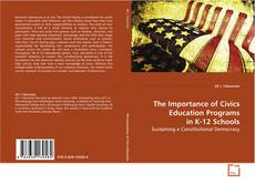 The Importance of Civics Education Programs in K-12 Schools kitap kapağı