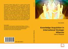 Bookcover of Knowledge Acquisition in International Strategic Alliances