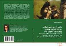 Bookcover of Influences on Female Social Networks in Old-World Primates