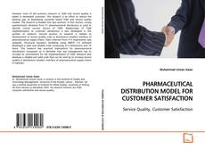 Portada del libro de PHARMACEUTICAL DISTRIBUTION MODEL FOR CUSTOMER SATISFACTION