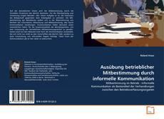 Couverture de Ausübung betrieblicher Mitbestimmung durch informelle Kommunikation