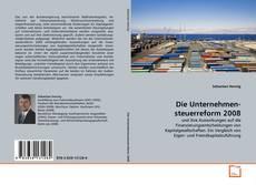 Bookcover of Die Unternehmensteuerreform 2008