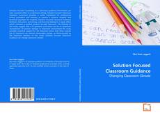 Bookcover of Solution Focused Classroom Guidance