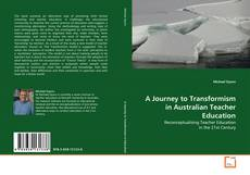 Bookcover of A Journey to Transformism in Australian Teacher Education