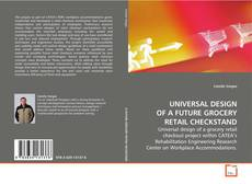 Bookcover of UNIVERSAL DESIGN OF A FUTURE GROCERY RETAIL CHECKSTAND
