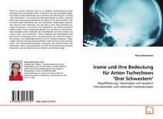 """Capa do livro de Ironie und ihre Bedeutung für Anton Tschechows """"Drei Schwestern"""""""