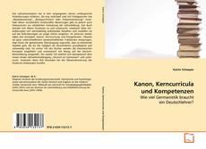 Bookcover of Kanon, Kerncurricula und Kompetenzen