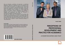 Couverture de PERCEPTIONS OF PROFESSIONAL DEVELOPMENT AND PRACTICE FOR ACADEMICS