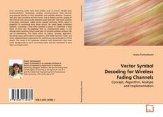 Bookcover of Vector Symbol Decoding for Wireless Fading Channels
