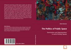 Bookcover of The Politics of Public Space