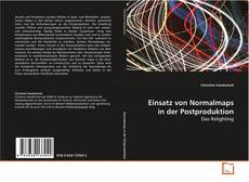 Buchcover von Einsatz von Normalmaps in der Postproduktion