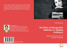 Bookcover of The Effect of Retrospective Reflection on Reading Proficiency