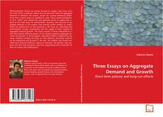 Bookcover of Three Essays on Aggregate Demand and Growth