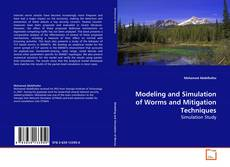 Copertina di Modeling and Simulation of Worms and Mitigation Techniques