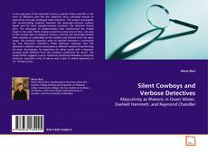 Bookcover of Silent Cowboys and Verbose Detectives